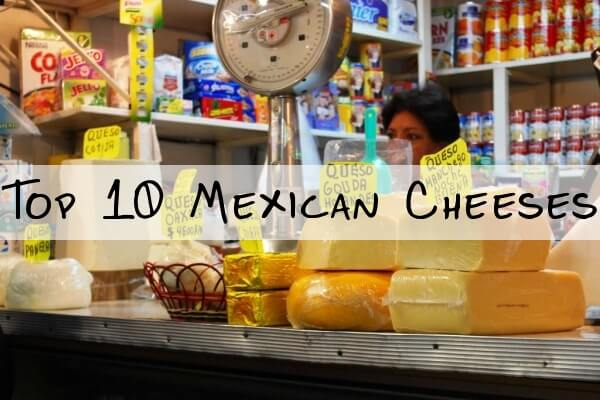 Best Mexican Cheeses